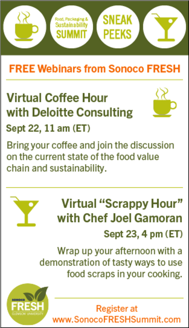 Food packaging and sustainability summit. Sneak peeks. Free webinars from Sonoco FRESH. Virtual Coffee Hour with Deloitte Consulting Sept 22 11 am ET Bring your coffee and join the discussion on the current state of the food value chain and sustainability. Virtual