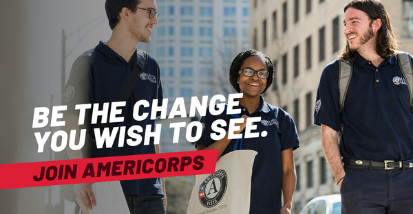 Join AmeriCorps recruitment graphic. Three individuals wearing AmeriCorps uniforms. Text reads: Be the Change You Wish to See. Join AmeriCorps.