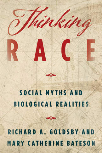 Thinking Race: Social Myths and Biological Realities