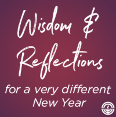 Wisdom & Reflections for a Very Different New Year