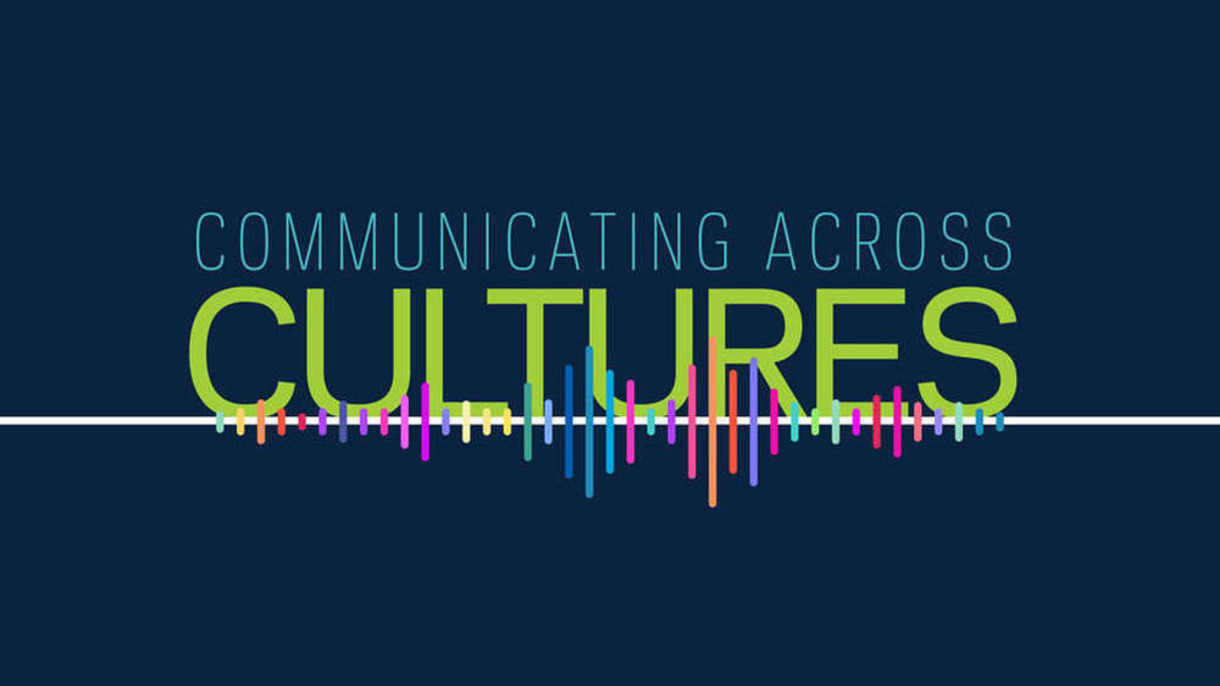Graphic that says Communicationg Across Cultures