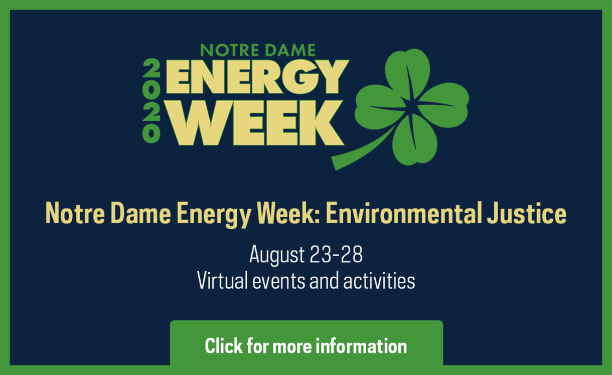 Graphic that says Notre Dame Energy Week: Environmental Justice August 23 - 28