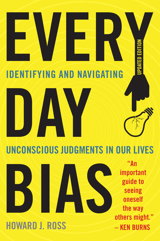 Everyday Bias: Identifying and Navigating Unconscious Judgments in Our Daily Lives, Updated Edition