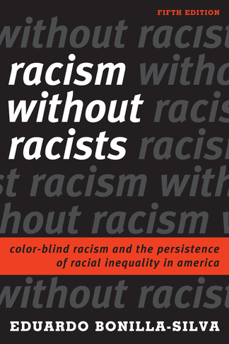 Racism without Racists: Color-Blind Racism and the Persistence of Racial Inequality in America, Fifth Edition
