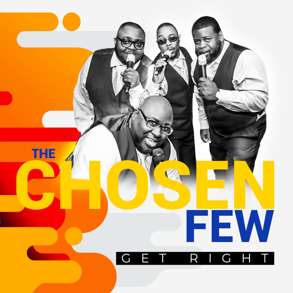 "The Chosen Few of Omaha Quartet Group Release ""Get Right"" Single and Prepare For 'TRIUMPHANT' Album Release"
