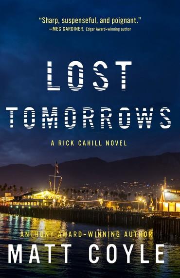 LOST TOMORROWS by Matt Coyle