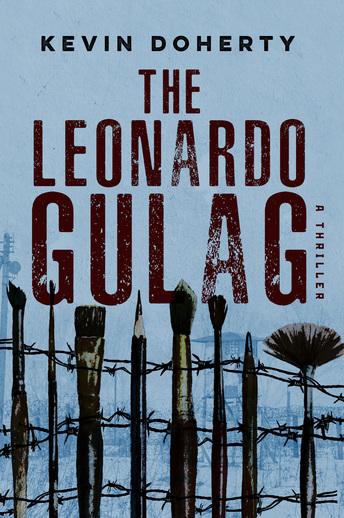 THE LEONARDO GULAG by Kevin Doherty