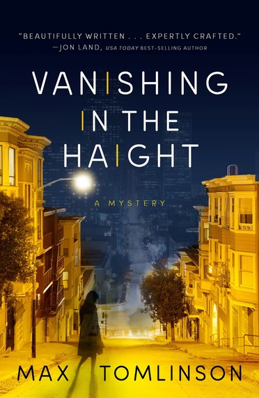 VANISHING IN THE HAIGHT by Max Tomlinson