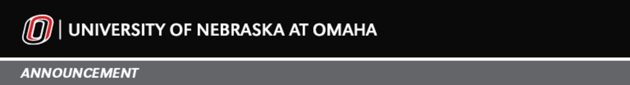 University of Nebraska at Omaha Announcement