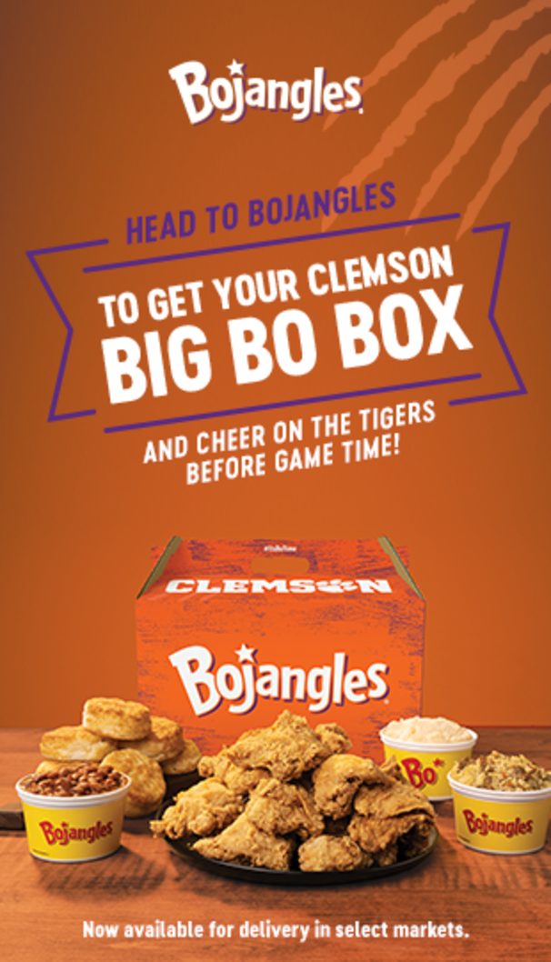 Bojangles Head to Bojangles to ger your Clemson Big Bo Box and cheer on the Tigers before game time. Clemson Bojangles. Now available for delivery in select markets.
