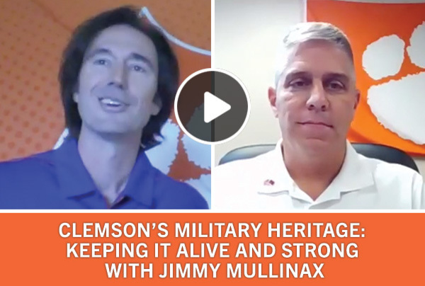 Clemson's Military Heritage: Keeping it Alive and Strong with Jimmy Mullinax