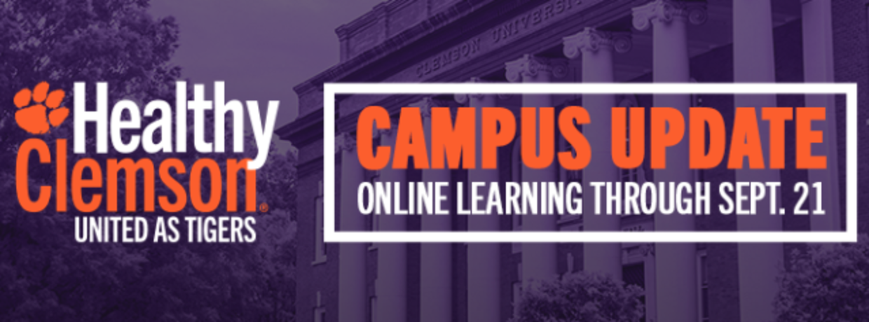 Healthy Clemson United as Tigers. Campus Update Online Learning through Sept 21