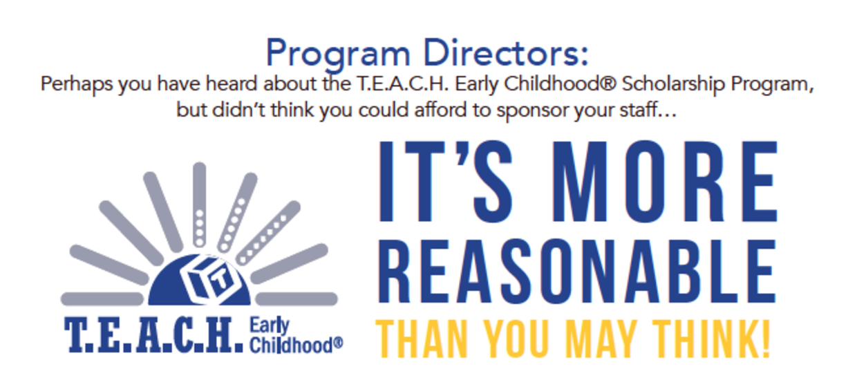 T.E.A.C.H. Early Childhood Scholarship Program - It's More Reasonable Than You May Think!