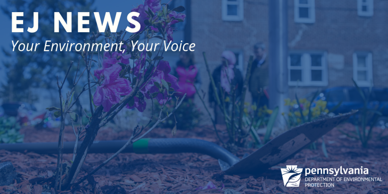 EJ News: Your Environment, Your Voice