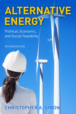 Alternative Energy: Political, Economic, and Social Feasibility, Second Edition