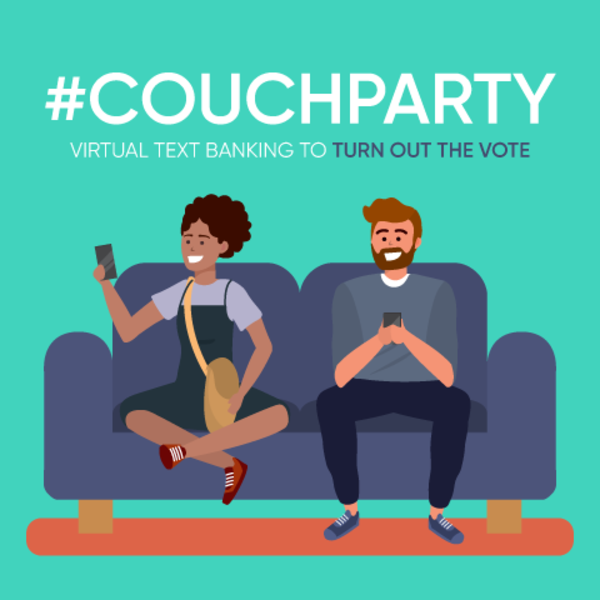 #CouchParty Virtual Text Banking To Turn Out The Vote