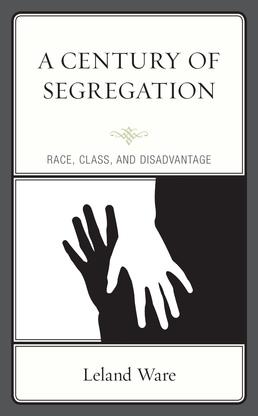A Century of Segregation: Race, Class, and Disadvantage