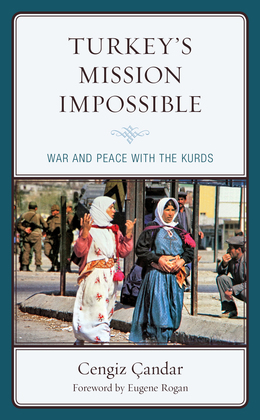 Turkey's Mission Impossible War and Peace with the Kurds