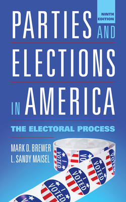Parties and Elections in America: The Electoral Process, Ninth Edition