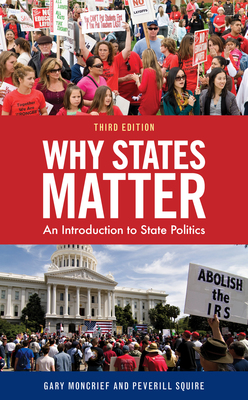 Why States Matter: An Introduction to State Politics, Third Edition