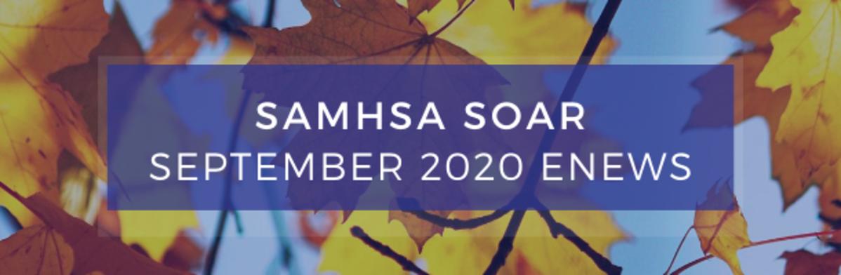 September 2020 SAMHSA SOAR E-Newsletter