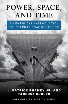 Power, Space, and Time: An Empirical Introduction to International Relations