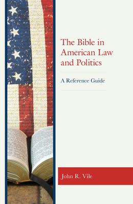 The Bible in American Law and Politics: A Reference Guide