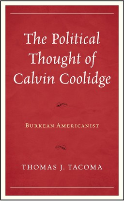 The Political Thought of Calvin Coolidge: Burkean Americanist