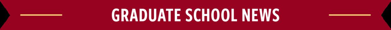 Graduate School News