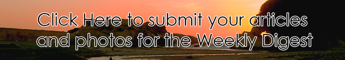 Click here to submit your articles and photos for the Weekly Digest