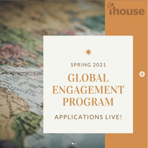 A graphic with a world map and text that says Spring 2021 Global Engagment Program applications live, with IHouse logo