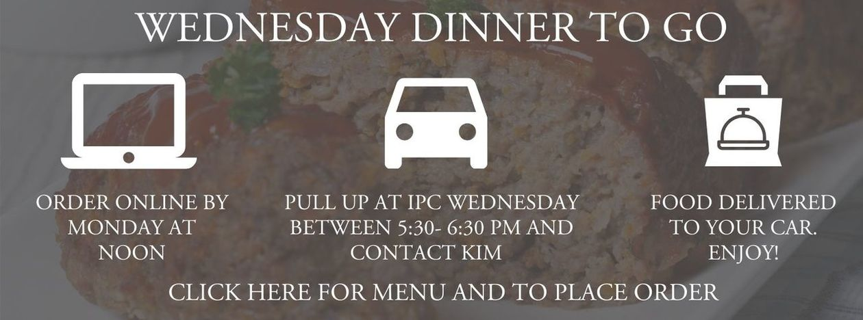 Wednesday Dinner to Go. Click here to see menu and order