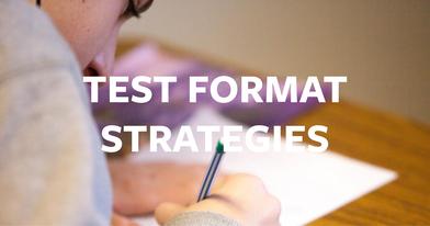 Test Format Strategies