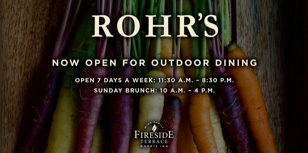 Rohr's, inside the Morris Inn, has reopened for outdoor dining. Hours are 11:30 a.m. to 8:30 p.m. Rohr's also serves Sunday Brunch from 10 a.m. to 4 p.m.