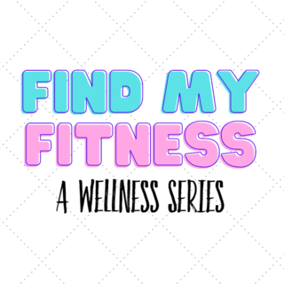 Find My Fitness: A Wellness Series