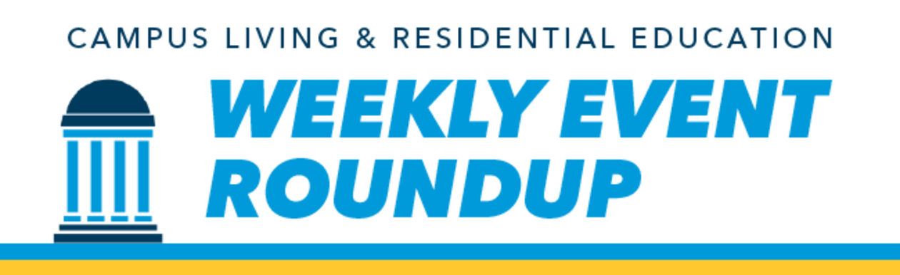 Campus Living & Residential Education Weekly Event Roundup