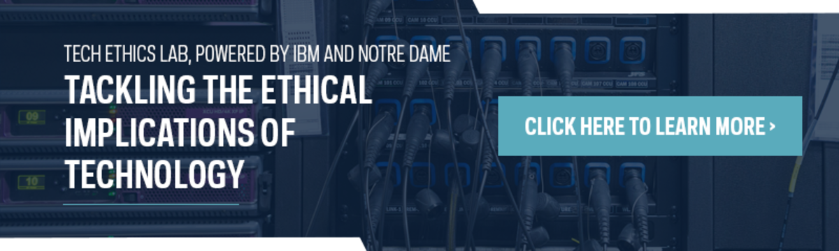 The Tech Ethics Lab, Powered by IBM and Notre Dame