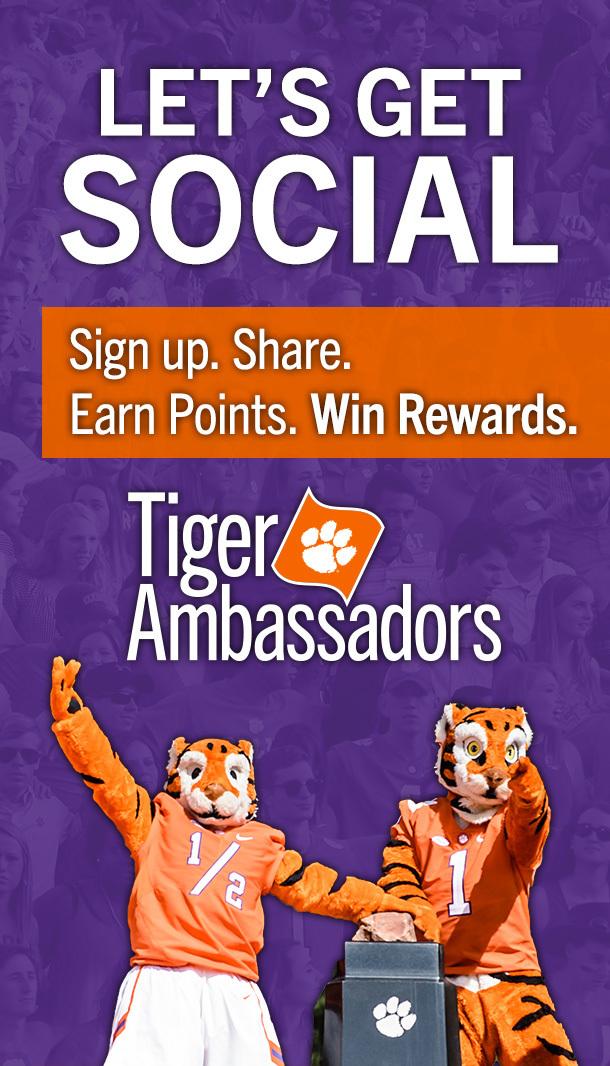 Let's Get Social Sign up. Share. Earn Points. Win rewards. Tiger Ambasssadors