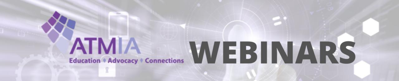 ATMIA Webinars
