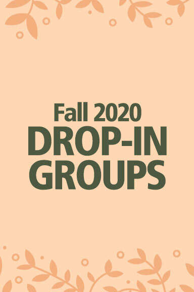 Fall 2020 Drop-in Groups