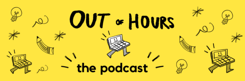 Out of hours podcast