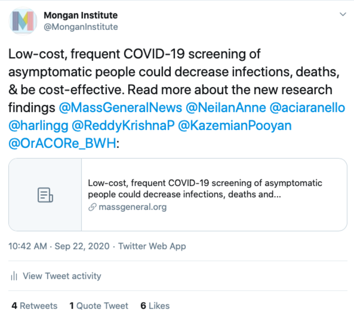 Tweet that reads: Low-cost, frequent COVID-19 screening of asymptomatic people could decrease infections, deaths, & be cost-effective. Read more about the new research findings @MassGeneralNews @NeilanAnne @aciaranello @harlingg @ReddyKrishnaP @KazemianPooyan @OrACORe_BWH