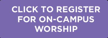 On-campus worship registration link