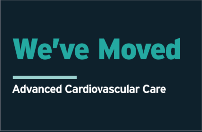 Advanced Cardiovascular Care has moved!