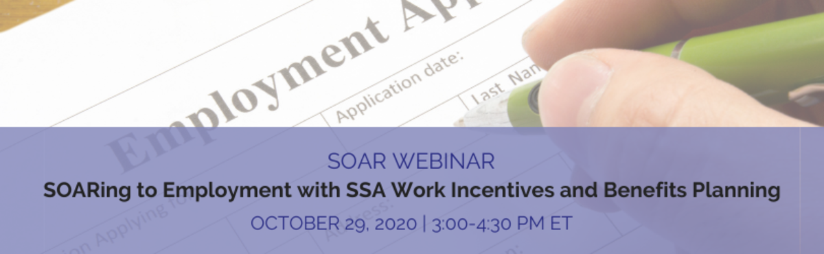 SOARing to Employment with SSA Work Incentives and Benefits Planning