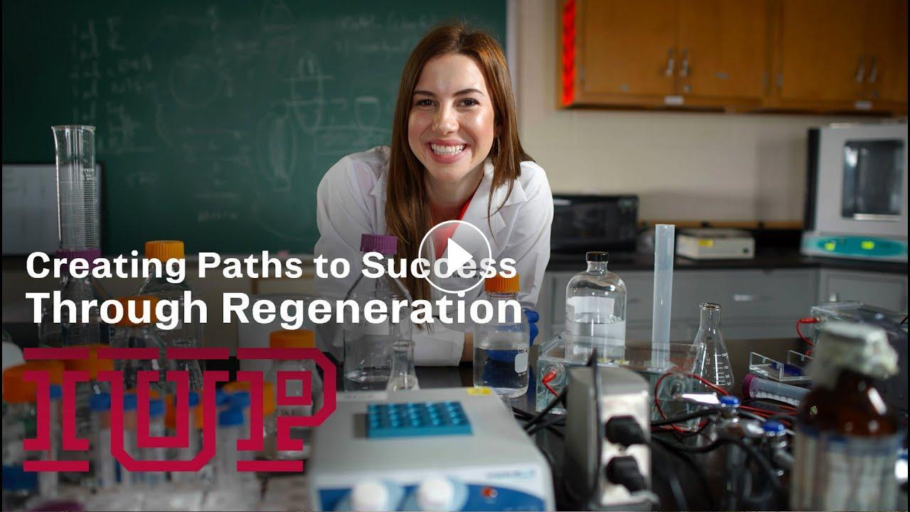 Creating Paths to Success through Regeneration Research