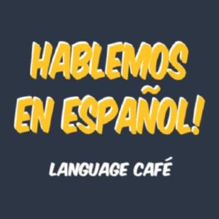 Hablemos en Espanol Language Cafe