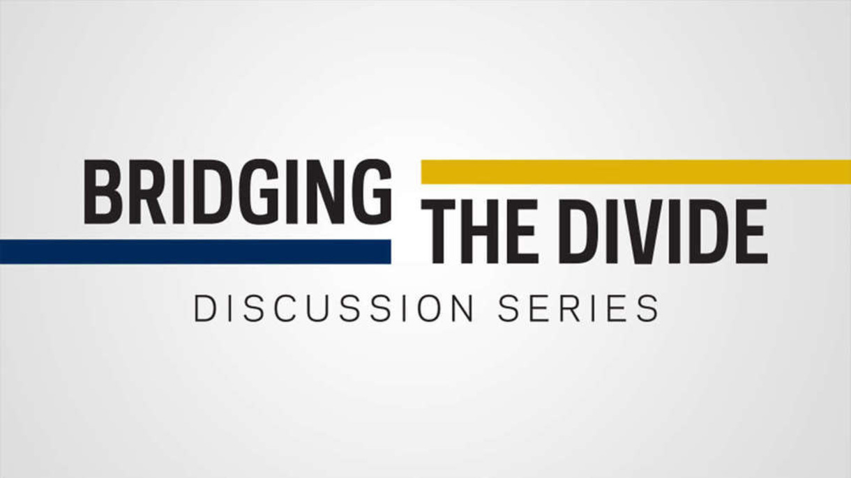 Graphic that says Brdging The Divide Discussion Series
