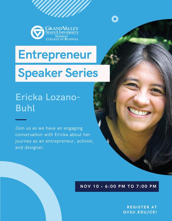 Ericka Lozano-Buhl - Entrepreneur Speaker Series