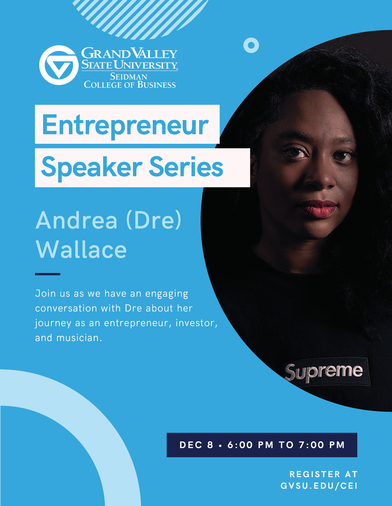 Andrea (Dre) Wallace - Entrepreneur Speaker Series